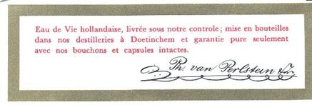 098 Eau de Vie hollandaise, livrée sous notre controle; Mise en bouteilles dans nos destilleries à Doetinchem et ...