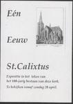 1 Eén eeuw St. Calixtus. Expositie in het teken van het 100-jarig bestaan van deze kerk. Vanaf zondag 20 april [in de ...