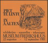 59 Piet te Lintum in Aalten. Schilderijen - aquarellen - tekeningen. Museum Frerikshuus, Aalten